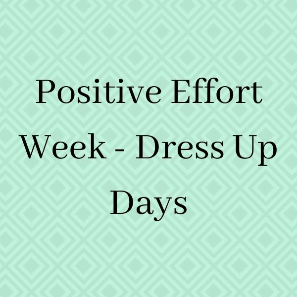 Positive Effort Week - Dress Up Days